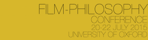 Film-Philosophy Conference 2015 @ St Anne's College, University of Oxford   Oxford   United Kingdom